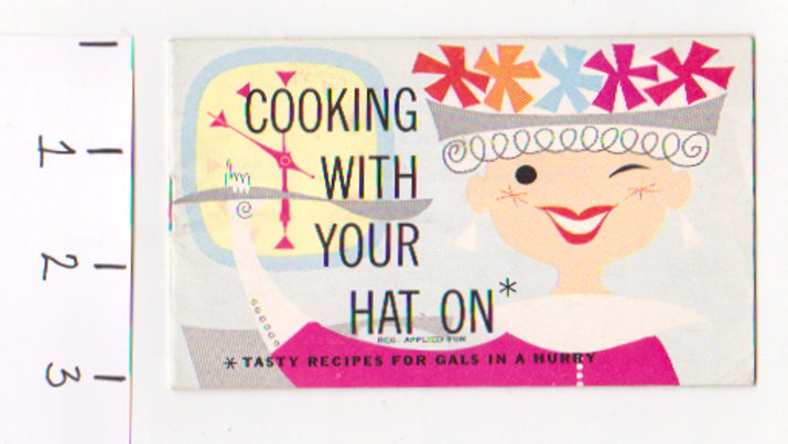 Image for Cooking with Your Hat On :  Tasty Recipes for Gals in a Hurry