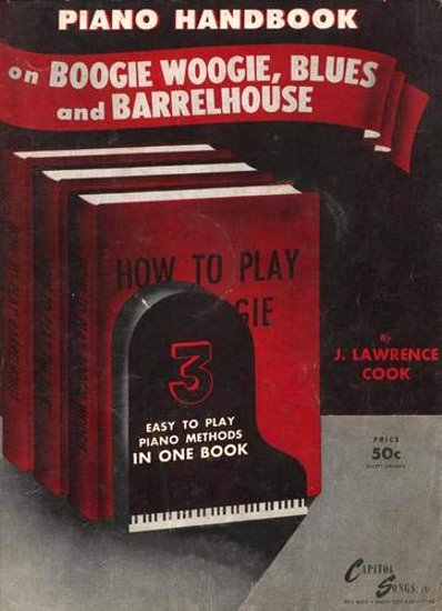 Image for Piano Handbook on Boogie Woogie, Blues and Barrelhouse :  Three Easy to Play Piano Methods in One Book