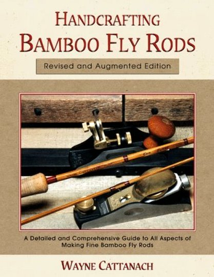 Image for Handcrafting Bamboo Fly Rods :  Revised and Augmented Edition