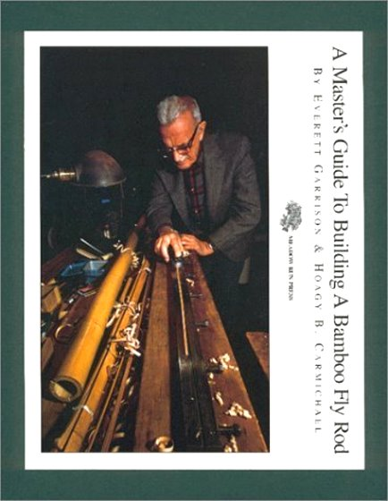 Image for Master's Guide to Building a Bamboo Fly Rod, A