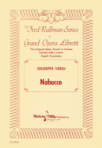 Image for Nabucco, an Opera in Four Parts :  Libretto in Parallel Italian and English
