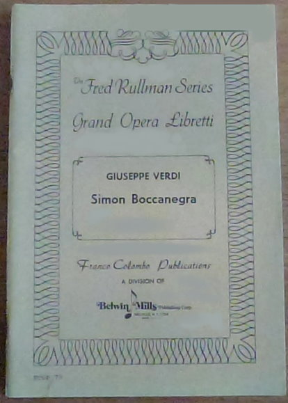 Image for Simon Boccanegra, Opera in a Prologue and Three Acts :  Libretto in Parallel Italian and English