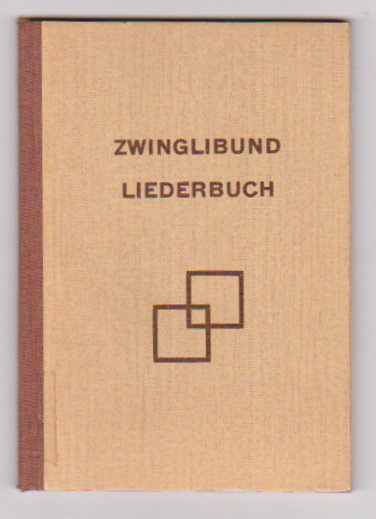 Image for Zwinglibund Liederbuch :  Zwingli Club Song Book