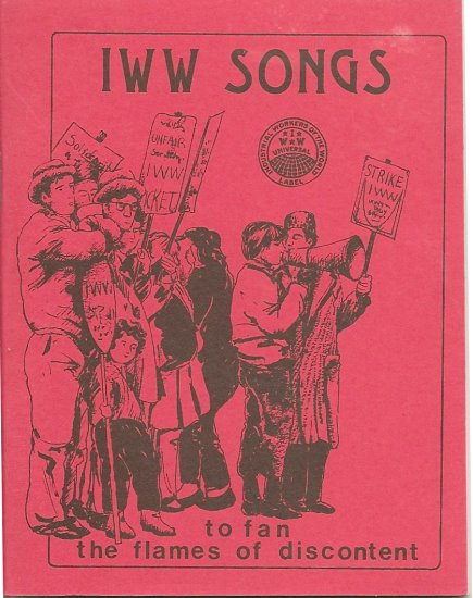 Image for Songs of the Workers, to Fan the Flames of Discontent :  Industrial Workers of the World (IWW) Little Red Songbook