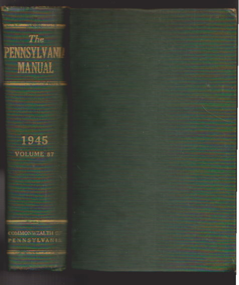 Image for Pennsylvania Manual, The, Volume 87, 1945 :  Commonwealth of Pennsylvania