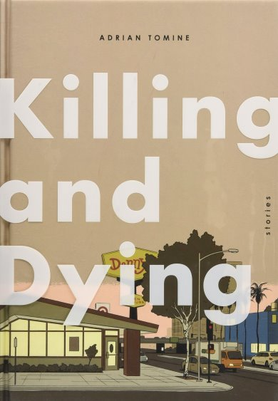Image for Killing and Dying :  Six Stories by Adrian Tomine