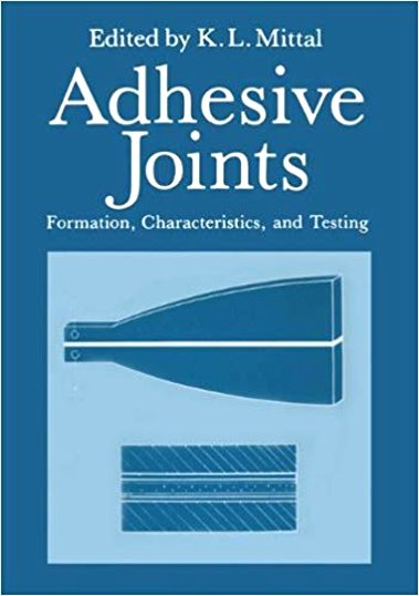 Image for Adhesive Joints :  Formation, Characteristics, and Testing