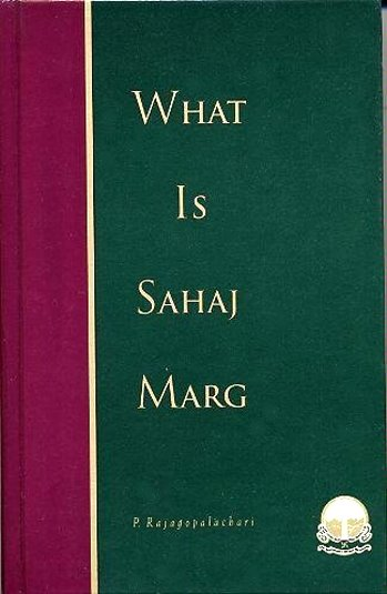 Image for What is Sahaj Marg, Revised Edition :  Lectures and Discussion from the Preceptors Seminars, 1988