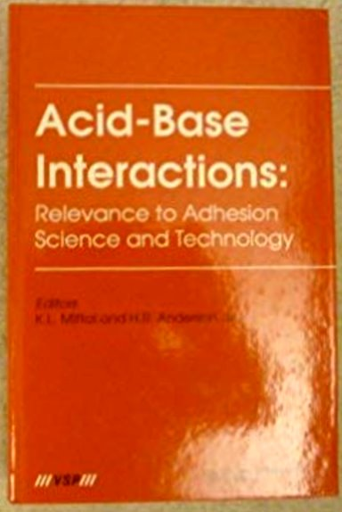 Image for Acid-Base Interactions :  Relevance to Adhesion Science and Technology, in Honor of Professor Frederick M. Fowkes