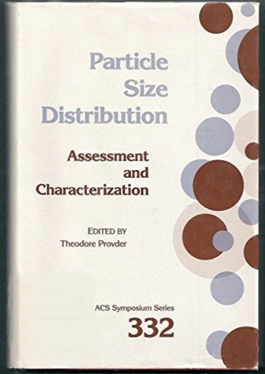 Image for Particle Size Distribution :  Assessment and Characterization