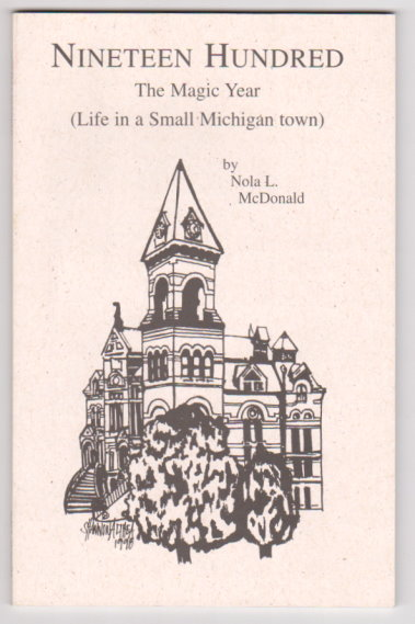 Image for Nineteen Hundred, the Magic Year :  Life in a Small Michigan Town (Signed)