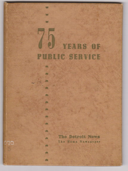 Image for 75 Years of Public Service :  The Detroit News