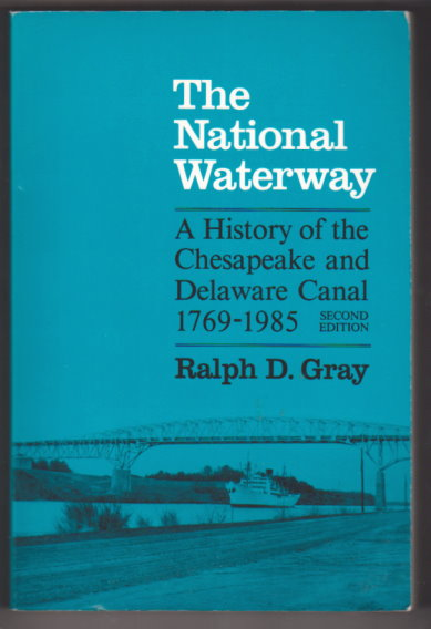 Image for National Waterway, the :  A History of the Chesapeake and Delaware Canal 1769-1985, 2nd Edition