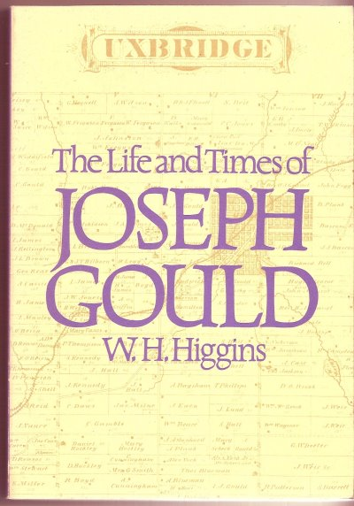 Image for Life and Times of Joseph Gould, the :  Reminiscenes of Sixty Years of Active Political and Municipal Life