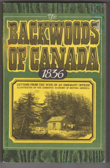 Image for Backwoods of Canada, The, 1836 :  Letters from the Wife of an Emigrant Officer Illustrative of the Domestic Economy of British America
