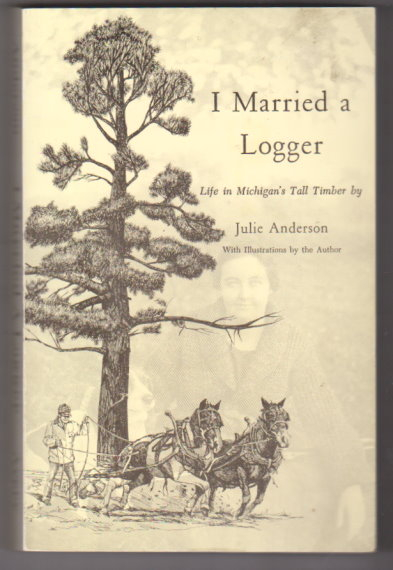 Image for I Married a Logger :  Life in Michigan's Tall Timber