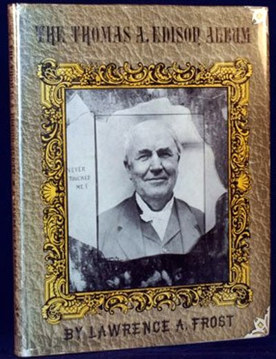 Image for Thomas A. Edison Album, the :  A Pictorial Biography of Thomas Alva Edison