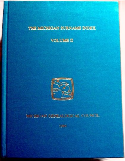 Image for Michigan Surname Index, The, Volume 2 :  Michigan Genealogical Council, 1989