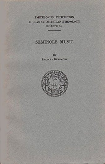 Image for Seminole Music :  Smithsonian Institution Bureau of American Ethnology, Bulletin 161