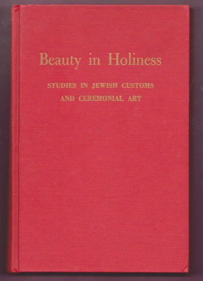 Image for Beauty in Holiness :  Studies in Jewish Customs and Ceremonial Art