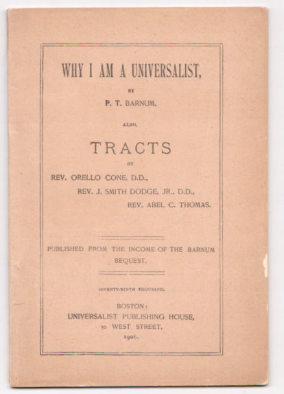 Image for Why I Am a Universalist :  Also, Tracts by Revs. Orello Cone, J. Smith Dodge, Abel C. Thomas
