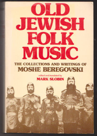 Image for Old Jewish Folk Music :  The Collection and Writings of Moshe Beregovski (Signed)