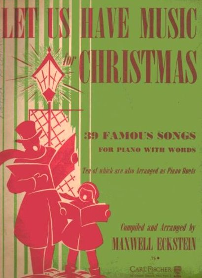 Image for Let Us Have Music for Christmas :  39 Famous Songs for Piano with Words, Ten of Which Are Also Arranged As Piano Duets