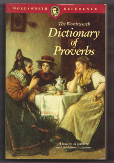 Image for Wordsworth Dictionary of Proverbs :  A Lexicon of Folklore and Traditional Wisdom