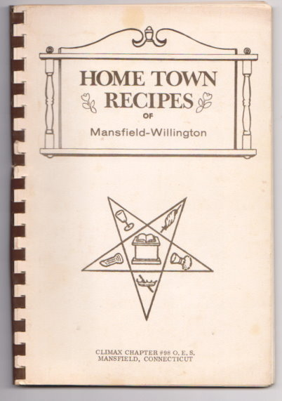 Image for Home Town Recipes of Mansfield-Willington Climax Chapter, Order of the Eastern Star, Merrow, Connecticut