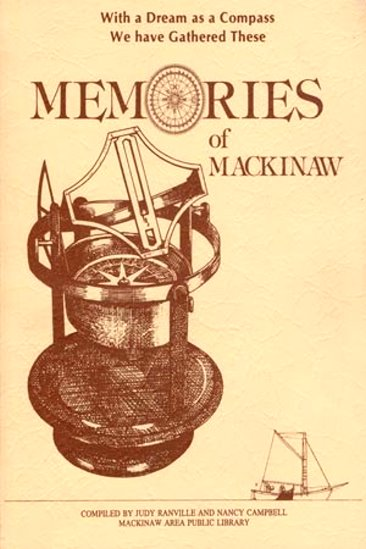 Image for With a Dream as a Compass We have Gathered these Memories of Mackinaw : (Signed)