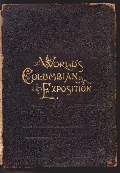 Image for World's Fair, The, Being a Pictorial History of the Columbian Exposition : Containing a Complete History of the World Renowned Exposition At Chicago; ... .