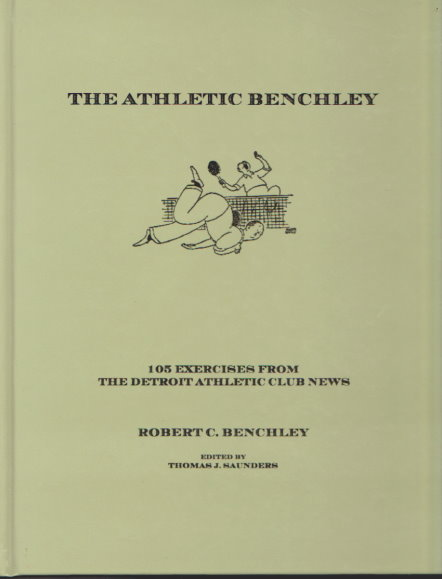 Image for Athletic Benchley, the :  105 Exercises from the Detroit Athletic Club News (Signed)
