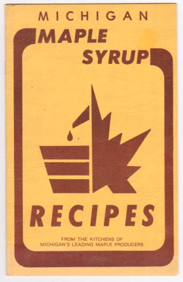 Image for Michigan Maple Syrup Recipes :  From the Kitchens of Michigan's Leading Maple Producers