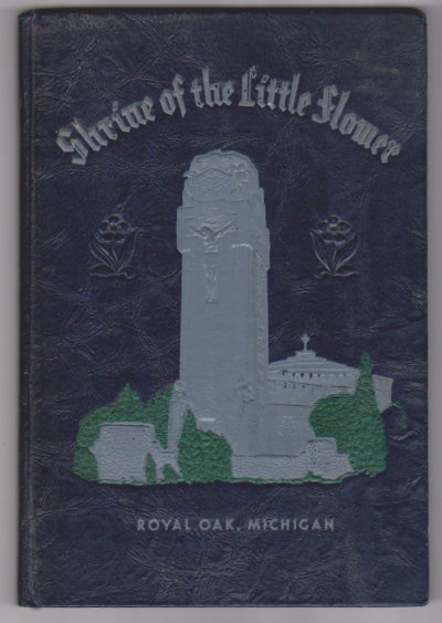 Image for Shrine of the Little Flower, Souvenir Book :  Royal Oak, Michigan, Dedicatory Volume