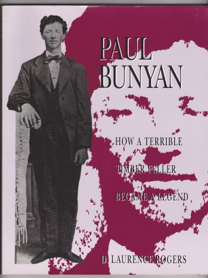 Image for Paul Bunyan :  How a Terrible Timber Feller Became a Legend