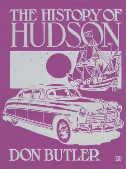 Image for History of Hudson, the :  The Hudson Motor Car Company of Detroit