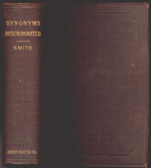 Image for Synonyms Discriminated, 5e :   (5th Edition, 1890) a Dictionary of Synonymous Words in the English Language, Illustrated with Quotations from Standard Writers