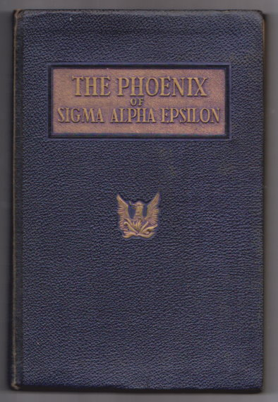 Image for Phoenix of Sigma Alpha Epsilon, the :  Including Pledge Manual, Original Minutes, Saga of Bunting Brothers, Paragraph History