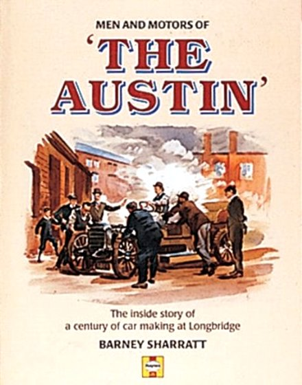Image for Men and Motors of the Austin :  The Inside Story of a Century of Car Making at Longbridge