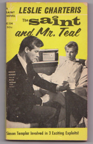 Image for Saint and Mr. Teal, the :  Simon Templar Involved in 3 Exciting Exploits !