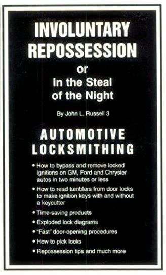 Image for Involuntary Repossession :  In the Steal of the Night, Automotive Locksmithing