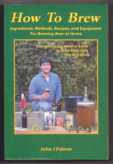 Image for How to Brew :  Ingredients, Methods, Recipes, and Equipment for Brewing Beer at Home