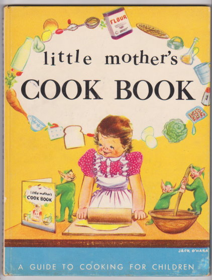 Image for Little Mother's Cook Book :  A Guide to Cooking for Children