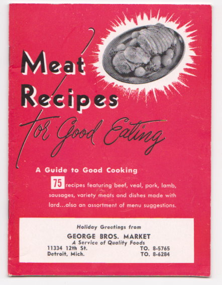 Meat Recipes for Good Eating :  A Guide to Good Cooking, 75 Recipes