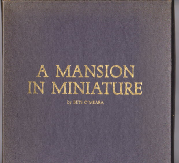 Image for Mansion in Miniature, a :  The Creation of a Most Unusual Miniature House