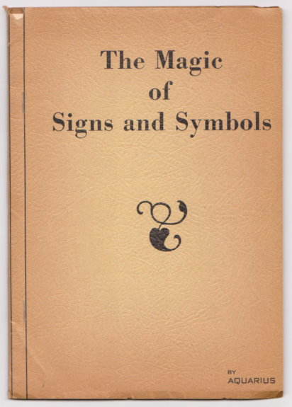 Image for Magic of Signs and Symbols, the :  A Course of Education and Instruction for Aspirants to the Greater Life Everywhere