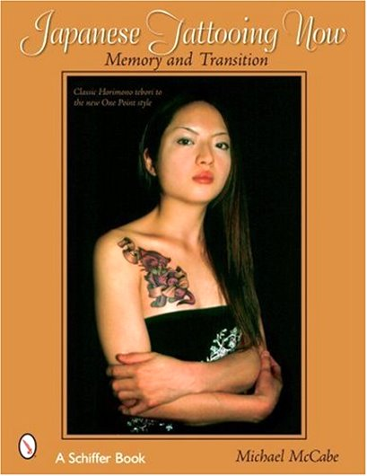 Image for Japanese Tattooing Now ! :  Memory and Transition, Classic Horimono to the New One Point Style