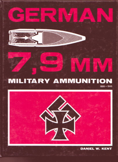 Image for German 7.9mm Military Ammunition : 1888-1945