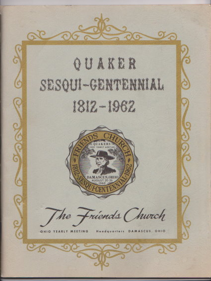 Image for Quaker Sesqui-Centennial, 1812-1962 :  The Friends Church, Ohio, Observing Our 150th Yearly Meeting