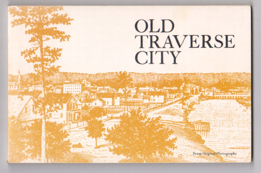 Image for Old Traverse City :  From Original Photographs